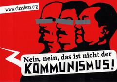 Nein, nein, das ist nicht der Kommunismus