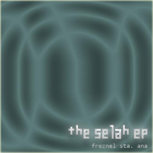 The SELAH EP - Freznel Sta. Ana (2007)