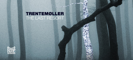 trentemoller_the_last_resort.jpg_550x250.jpg