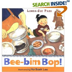 Bee-bim Bop!, by Linda Sue Park, illustrated by Ho Baek Lee