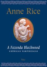Crônicas Vampirescas - Volume 9 - Fazenda Blackwood -  Anne Rice