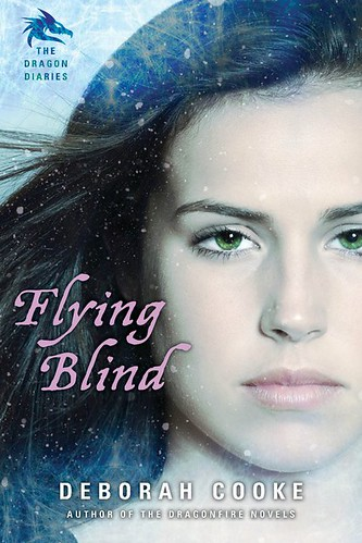 June 7th 2011   Flying Blind (The Dragon Diaries Trilogy #1) by Deborah Cooke
