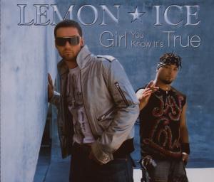 Lemon Ice - Girl You Know It´s True