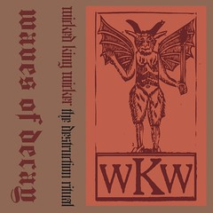 "Wicked King Wicker - ""The Destruction Ritual"""