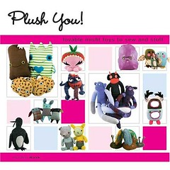 Plush You!: Lovable Misfit Toys to Sew and Stuff