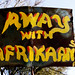 Away with Afrikaans