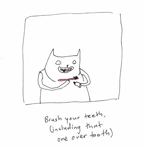 always remember to brush your teeth by you.