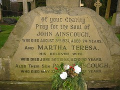 John Ainscough d.3rd August 1937 age 74 & Martha Teresa Ainscough d.30th June 1958 age 90 And son Paul d.31st May 1989 age 77