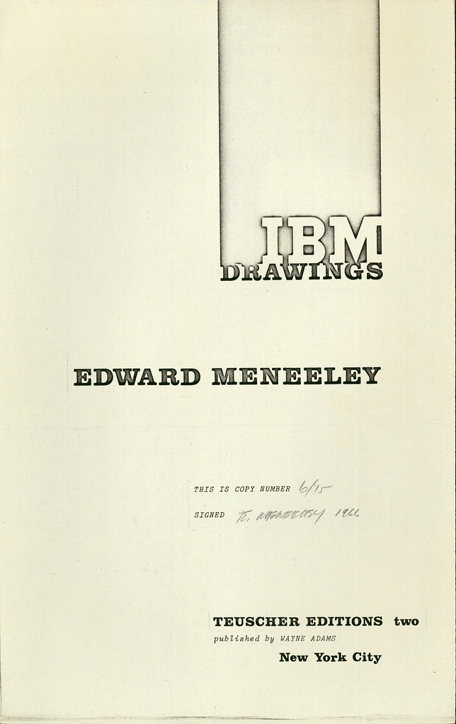 Edward Meneeley. IBM Drawings.  New York (Teuscher Editions) 1966.  Title page.