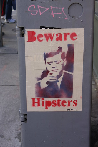 Wait - is he telling US to beware OF hipsters? Or is he telling hipsters to beware?