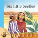 Six Little Beetles