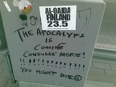 The apocalyps is coming (hugovk) Tags: summer june suomi finland graffiti is helsinki sticker die you apocalypse terrorist more terrorists terrorism helsingfors coming hvk consume 2007 might alqaeda the apocalyps keskuu alqaida consumemore alqaidafinland theapocalypsiscoming youmightdie