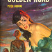 Golden Road, The (Popular Giant G107) 1952 AUTHOR: Peter Bourne