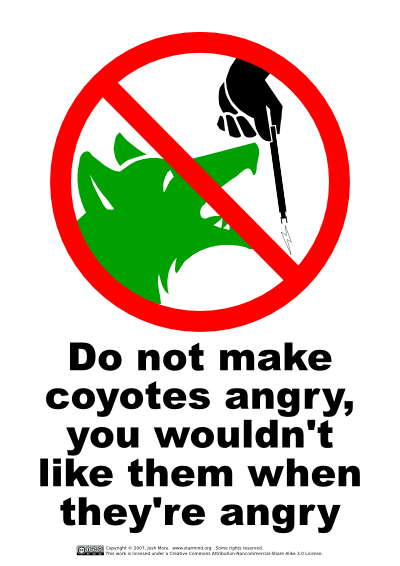 Do not make coyotes angry