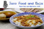 JAZZ , Food and Byja