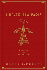 I Never Saw Paris: A Novel of the Afterlife