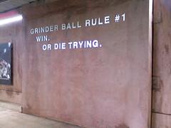 Grinder rule no. 1