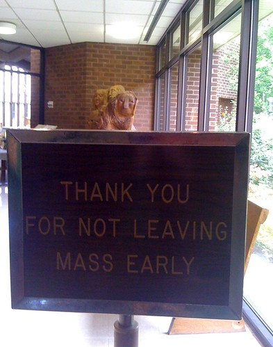 THANK YOU FOR NOT LEAVING MASS EARLY