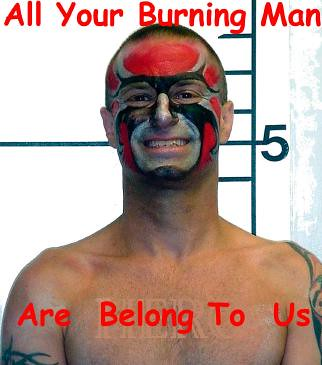All Your Burning Man Are Belong To Us