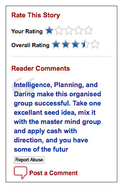 Reader comments on Forbes: Intelligence, Planning, and Daring make this organised group successful. Take one excellant seed idea, mix it with the master mind group and apply cash with direction, and you have some of the future large companies of the World. Mr. Graham I applaud you.
