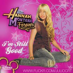 Hannah Montana Forever - I'm Still Good (JulioCRT) Tags: still montana im good hannah disney forever cyrus miley