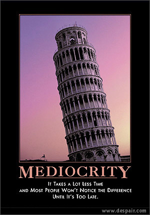 mediocrity by mdsawyermd.