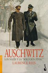 Auschwitz. Los nacis y la solución final