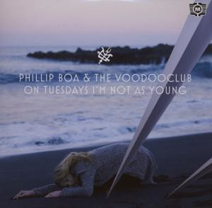 Phillip Boa  and The Voodooclub - On Tuesday I'm Not As Young