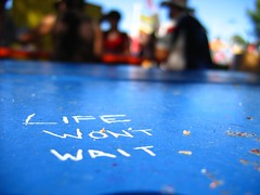 Life won't wait (laura.bell) Tags: grafitti fair september cy 2007 californiastatefair lifewontwait challengeyouwinner shotsilove