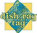Dishrag Tag