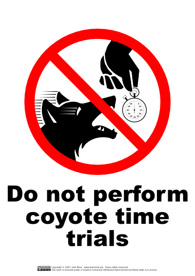 Do Not Perform Coyote Time Trials
