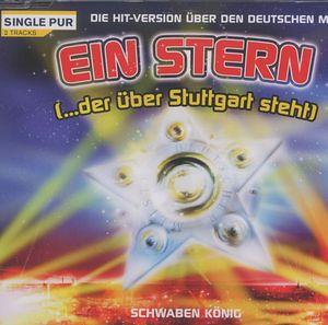 Schwaben König - Ein Stern (Der Über Stuttgart Steht)