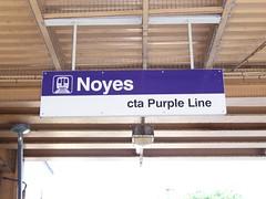 Noyes sign (nangeloni47) Tags: chicago train cta publictransit publictransportation rail theel el transit signage l elevated evanston purpleline thel chicagotransitauthority rapidtransit noyes heavyrail transitchicago