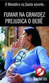 Fumar na gravidez prejudica o bebê.