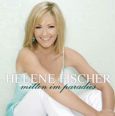 Helene Fischer - Mitten Im Paradies