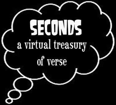 Andrew Demcak<br />Alexander Jorgensen<br />Scott Keeney<br />Sheila Murphy<br />Craig Perez<br />Jane Rice<br />Tomaž Šalamun<br />Mathias Svalina<br />Eileen Tabios  Seconds: A Virtual Treasury of Verse