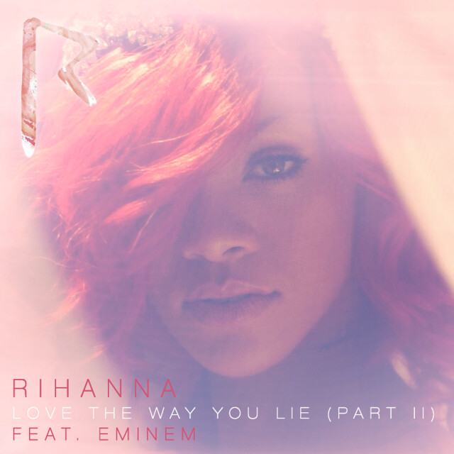 Rihanna - Love The Way You Lie (Part II) [Feat. Eminem] - Single Cover [Version 2] by Harrison T | Photography. Design