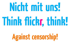 Think Flickr, Think. Censorship is a no go!
