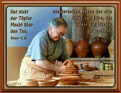 Tpfer & Ton / potter & clay (Martin Volpert) Tags: christ god faith potter clay bible vase topf christianity maestro ton spanien bibel krug biblia schale gott meister glaube bijbel glauben christentum jesuschristus bibelvers  toepfer tpfer bibelverskarte mavo43 ferransegarra rmer921 romans921