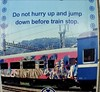 Do not hurry up and jump down before train stop. train posters