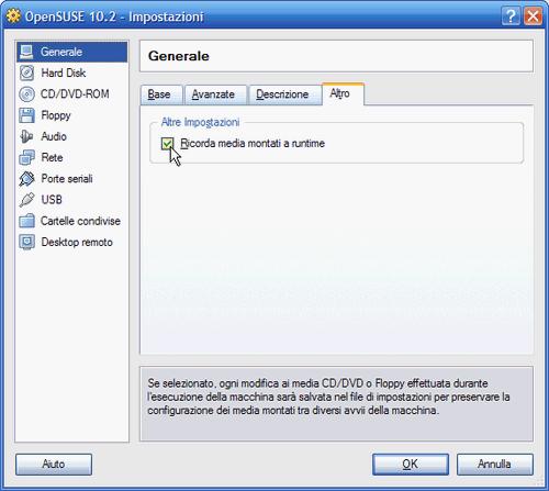Fig. 4 - VirtualBox 1.5 - Attivazione ritenzione stato CD-DVD-Floppy montati a runtime