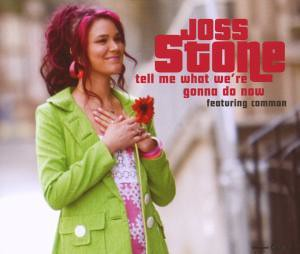 Joss Stone - Tell Me What We`re Gonna Do Now