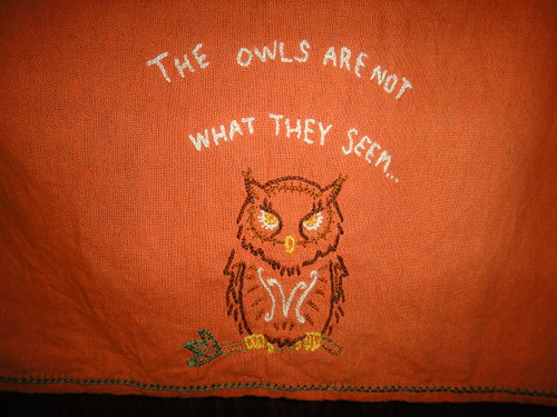 """The owls are not what they seem..."""