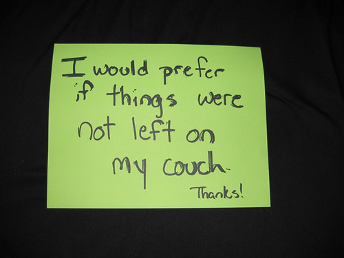 I would prefer if things were not left on my couch. Thanks!