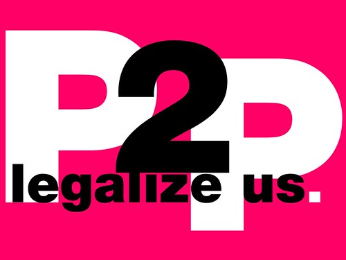 P2P: Legalize Us.