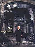 Cień przyszłości, Anna Walentynowicz i Anna Baszanowska - czyta JaWa