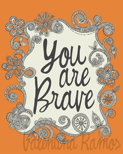 You are Brave!