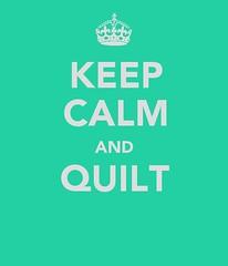 KEEP CALM & QUILT