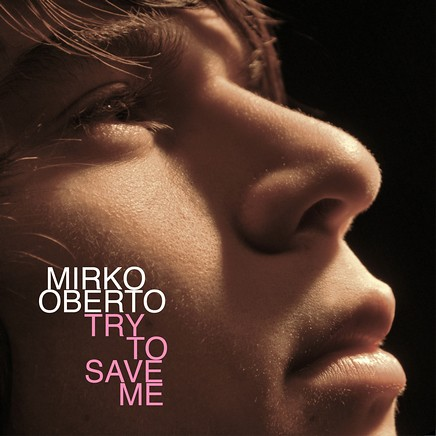 mirko_oberto_try_to_save_me