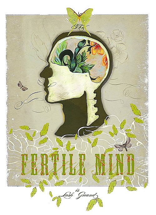 the fertile mind is lush ground